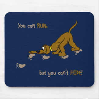 You CAN run, but you can't hide Mouse Pad