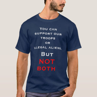 You can support our troops or ... T-Shirt