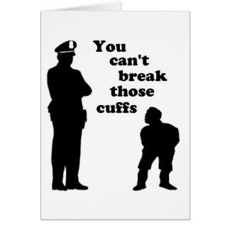 You Can t Break Those Cuffs Card