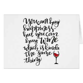 You Can't Buy Happiness But You Can Buy Wine Card