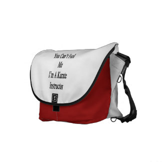 You Can t Fool Me I m A Karate Instructor Messenger Bags