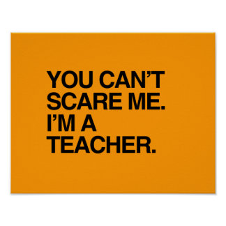YOU CAN T SCARE ME I M A TEACHER - Halloween Poster