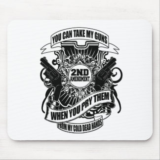 You can take my Guns Mouse Pad