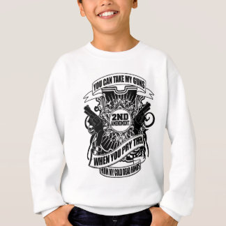 You can take my Guns Sweatshirt