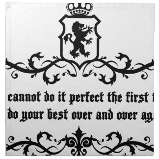 You Cannot Do It Perfect Medieval quote Napkin