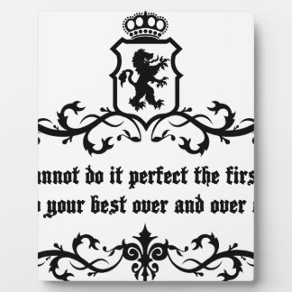 You Cannot Do It Perfect Medieval quote Plaque
