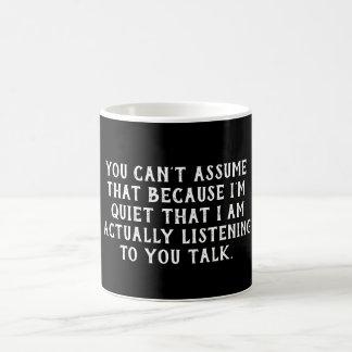 You Can't Assume  --- Coffee Mug