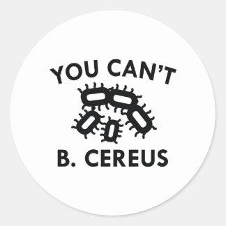 You Can't B. Cereus Round Sticker