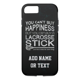 You Can't Buy Happiness Funny Lacrosse iPhone 7 Case