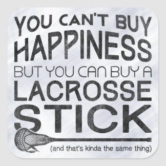 You Can't Buy Happiness, Lacrosse Square Sticker
