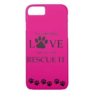 YOU CANT BUY LOVE BUY YOU CAN RESCUE IT iPhone 8/7 CASE