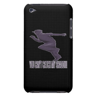 You Cant Catch My Shadow Case-Mate iPod Touch Case