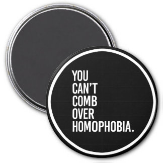YOU CAN'T COMB OVER HOMOPHOBIA - - white - 7.5 Cm Round Magnet