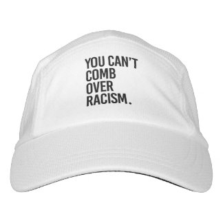 YOU CAN'T COMB OVER RACISM - HAT