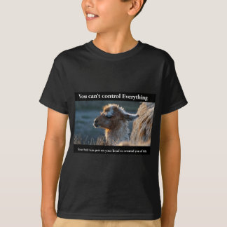 You Can't Control Everything T-Shirt