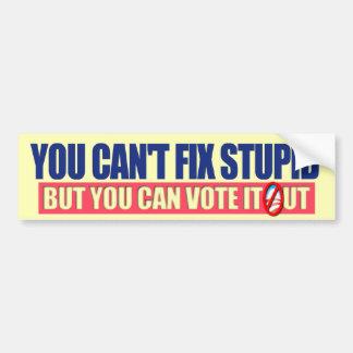 You Can't Fix Stupid - Anti Obama 2012 Bumper Sticker