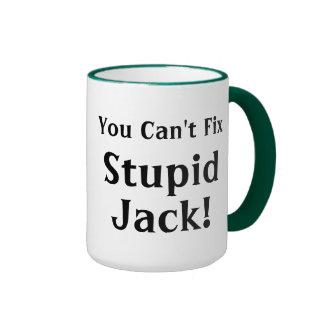 You Cant Fix Stupid Jack Ringer Coffee Mug