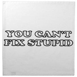 You Can't Fix Stupid Cloth Napkins