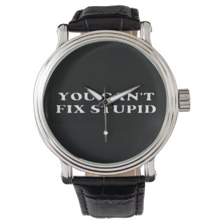 You Can't Fix Stupid Watches