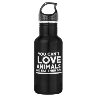 You can't love animals and eat them too 532 ml water bottle