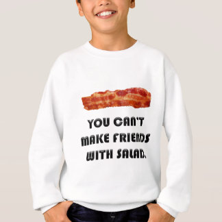 You Can't Make Friends With Salad Sweatshirt