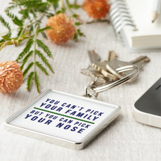 You Can't Pick Your Family Funny Silver-Colored Square Key Ring