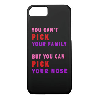 You Can't Pick Your Family Nose Funny iPhone 7 Case