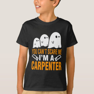 You Can't Scare A Carpenter Halloween Costume T-Shirt