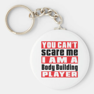 You Can't Scare Me Body Building Designs Basic Round Button Key Ring