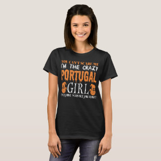 You Cant Scare Me Crazy Portugal Girl Halloween T-Shirt