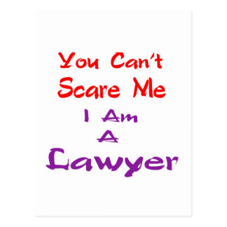 You can't scare me I am a Lawyer Postcard