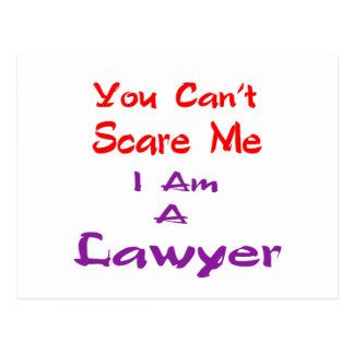 You can't scare me I am a Lawyer Post Card