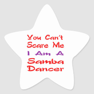 You can't scare me I am a Samba Dancer Stickers