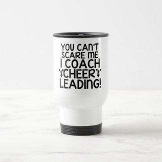 You Can't Scare Me, I Coach Cheerleading! Travel Mug