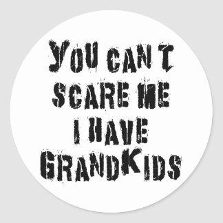 You Can't Scare Me I Have Grandkids Sticker