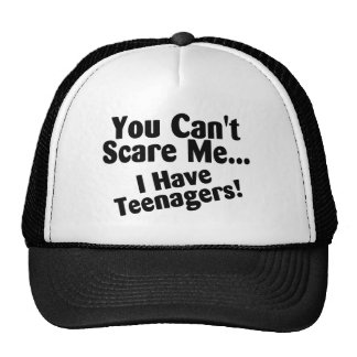 You Cant Scare Me I Have Teenagers Cap