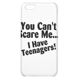 You Cant Scare Me I Have Teenagers iPhone 5C Case