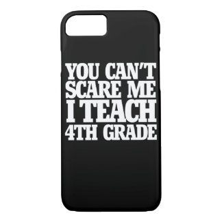 You can't scare me I teach 4th grade iPhone 7 Case
