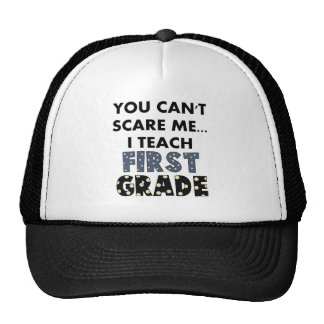 You Can't Scare Me...I Teach First Grade Cap