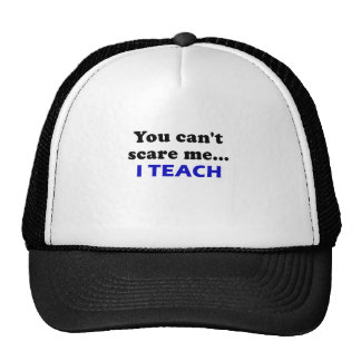 You Cant Scare Me I Teach Mesh Hats
