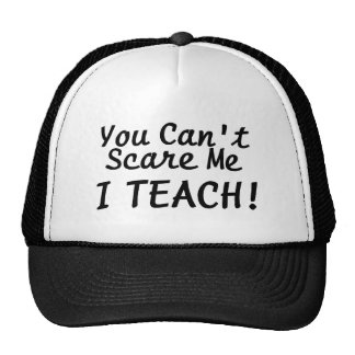 You Cant Scare Me I Teach Hat