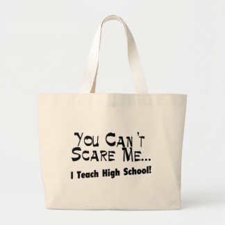 You Can't Scare Me I Teach High School Jumbo Tote Bag