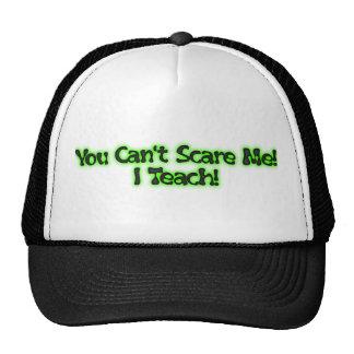 You cant scare me I teach tshirt Cap