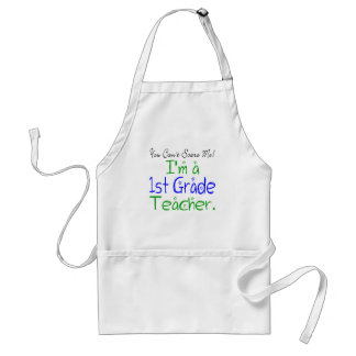 You Can't Scare Me I'm a 1st Grade Teacher Standard Apron