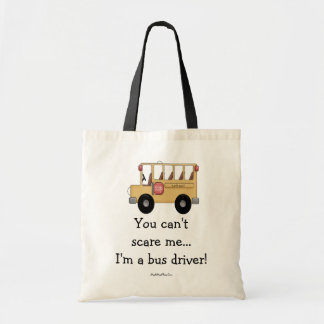 You can't scare me...I'm a bus driver! Budget Tote Bag
