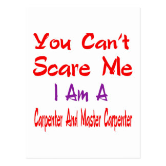You can't scare me I'm a Carpenter and Master Carp Postcard