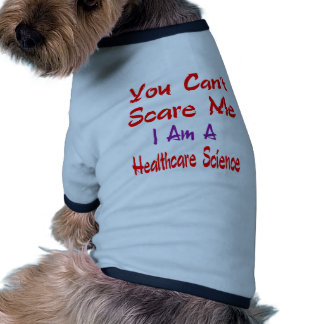 You can't scare me i'm a Healthcare science. Ringer Dog Shirt