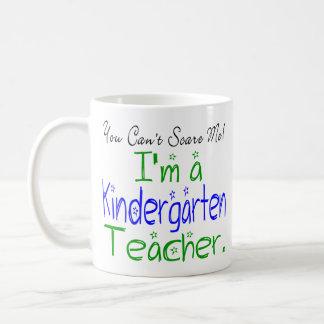 You Can't Scare Me I'm a Kindergarten Teacher Basic White Mug