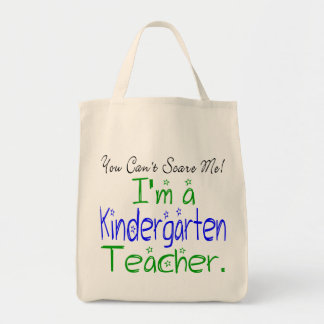 You Can't Scare Me I'm a Kindergarten Teacher Grocery Tote Bag