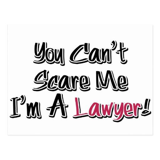 You Can't Scare Me, I'm A Lawyer! Cute Saying Post Cards